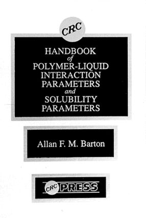 Handbook of Poylmer-Liquid Interaction Parameters and Solubility Parameters: 1st Edition (Hardback) book cover