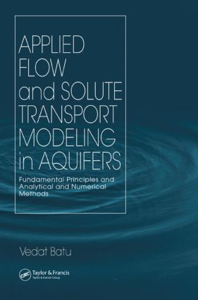 Applied Flow and Solute Transport Modeling in Aquifers: Fundamental Principles and Analytical and Numerical Methods, 1st Edition (Hardback) book cover
