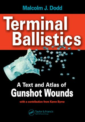 Terminal Ballistics: A Text and Atlas of Gunshot Wounds, 1st Edition (Hardback) book cover