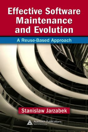 Effective Software Maintenance and Evolution: A Reuse-Based Approach, 1st Edition (Hardback) book cover