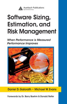 Software Sizing, Estimation, and Risk Management: When Performance is Measured Performance Improves (Hardback) book cover