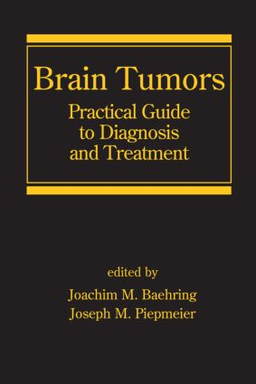 Brain Tumors: Practical Guide to Diagnosis and Treatment, 1st Edition (Hardback) book cover