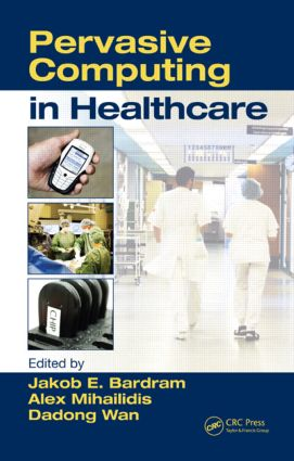 Pervasive Computing in Healthcare: 1st Edition (Hardback) book cover