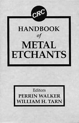 CRC Handbook of Metal Etchants: 1st Edition (Hardback) book cover