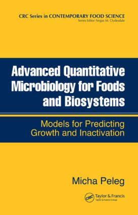 Advanced Quantitative Microbiology for Foods and Biosystems: Models for Predicting Growth and Inactivation (Hardback) book cover