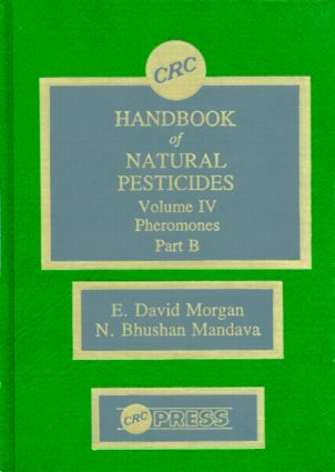 Handbook of Natural Pesticides: Pheromono, Part B, Volume IV (Hardback) book cover