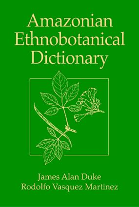Amazonian Ethnobotanical Dictionary: 1st Edition (Paperback) book cover