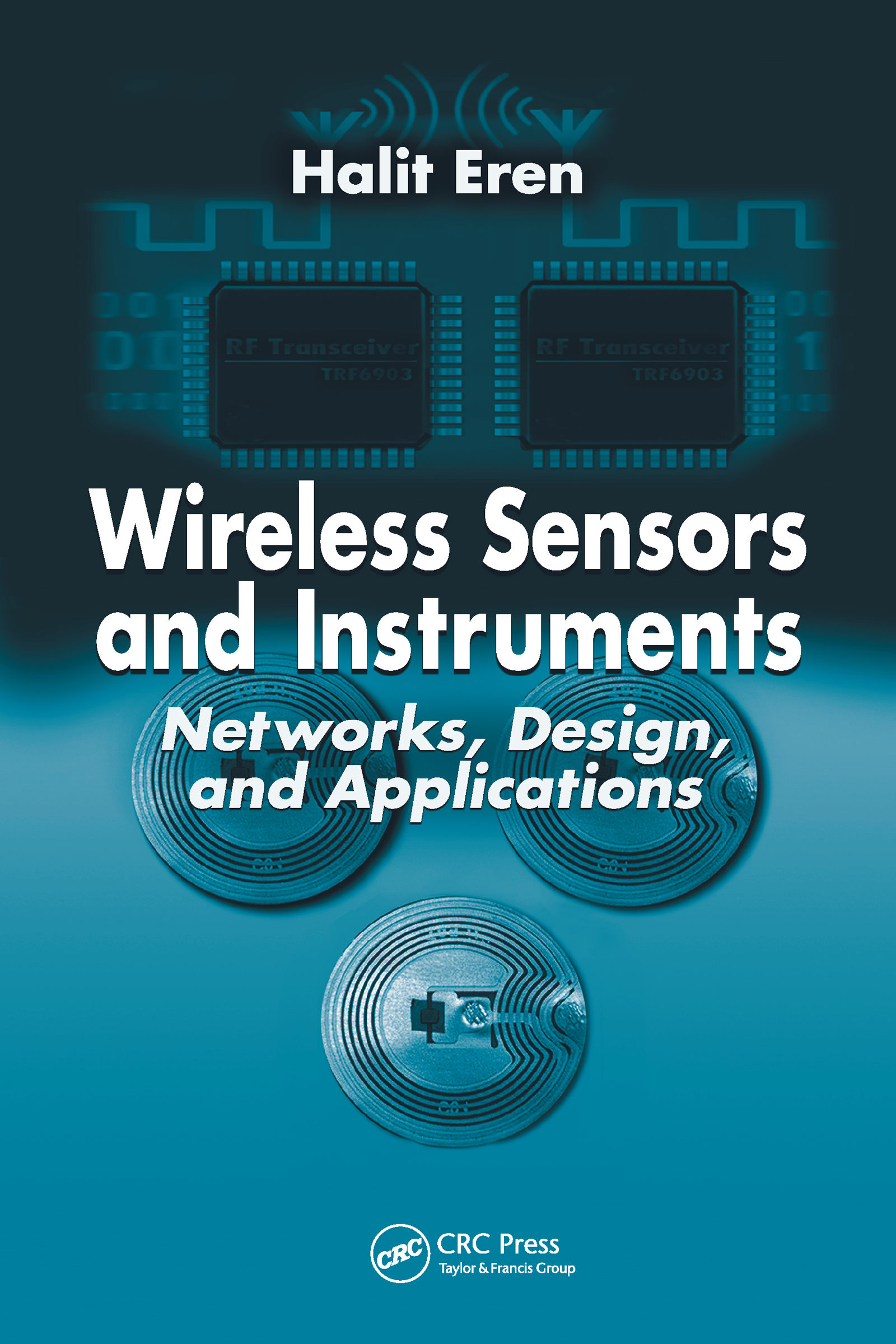 Wireless Sensors and Instruments: Networks, Design, and Applications, 1st Edition (Hardback) book cover