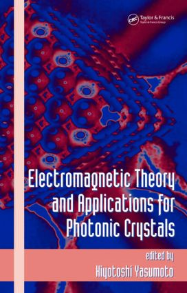 Electromagnetic Theory and Applications for Photonic Crystals: 1st Edition (Hardback) book cover
