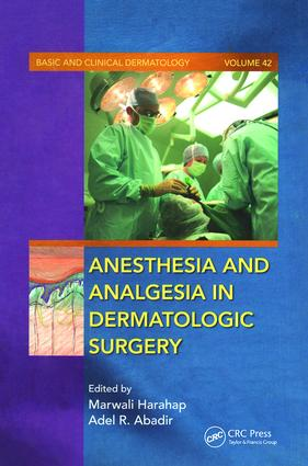 Anesthesia and Analgesia in Dermatologic Surgery: 1st Edition (Hardback) book cover