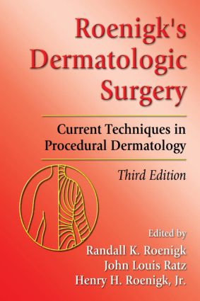 Roenigk's Dermatologic Surgery: Current Techniques in Procedural Dermatology, 3rd Edition (Hardback) book cover