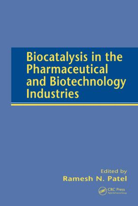Biocatalysis in the Pharmaceutical and Biotechnology Industries: 1st Edition (Hardback) book cover