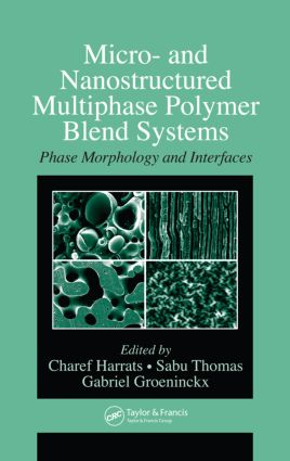 Micro- and Nanostructured Multiphase Polymer Blend Systems: Phase Morphology and Interfaces, 1st Edition (Hardback) book cover