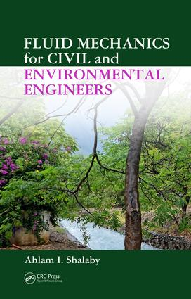 Fluid Mechanics for Civil and Environmental Engineers: 1st Edition (Hardback) book cover
