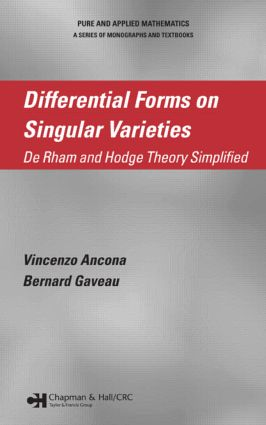 Differential Forms on Singular Varieties: De Rham and Hodge Theory Simplified, 1st Edition (Hardback) book cover