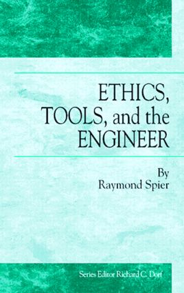 Ethics, Tools and the Engineer: 1st Edition (e-Book) book cover