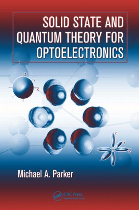 Solid State and Quantum Theory for Optoelectronics: 1st Edition (Hardback) book cover