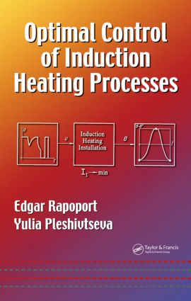 Optimal Control of Induction Heating Processes: 1st Edition (Hardback) book cover