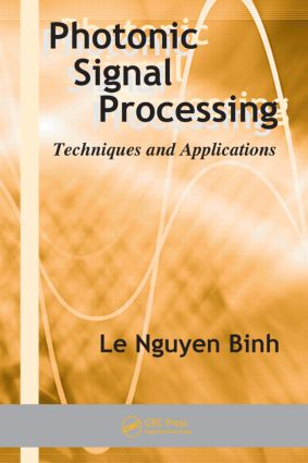 Photonic Signal Processing: Techniques and Applications book cover