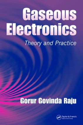 Gaseous Electronics: Theory and Practice, 1st Edition (Hardback) book cover