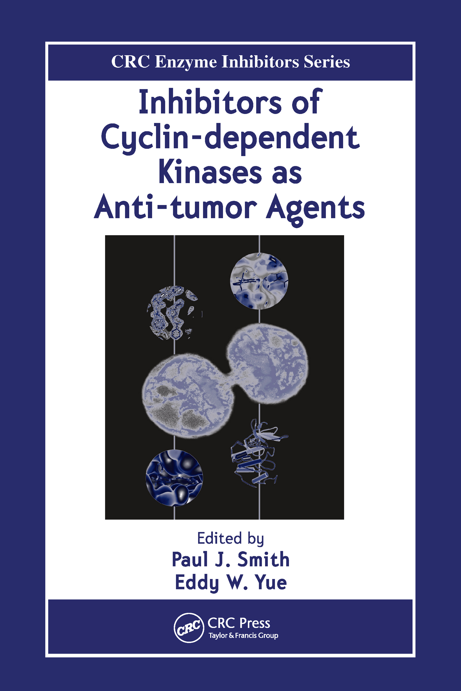 Inhibitors of Cyclin-dependent Kinases as Anti-tumor Agents: 1st Edition (Hardback) book cover