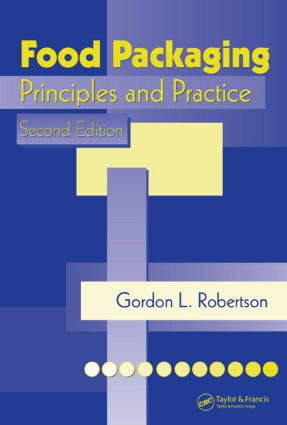 food packaging principles  practice  edition taylor francis group