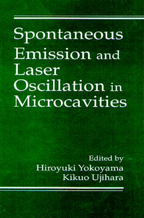 Spontaneous Emission and Laser Oscillation in Microcavities: 1st Edition (Hardback) book cover