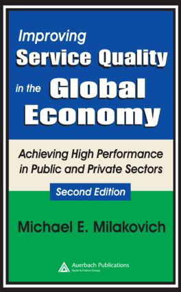 Improving Service Quality in the Global Economy: Achieving High Performance in Public and Private Sectors, Second Edition, 2nd Edition (Hardback) book cover