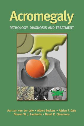 Acromegaly: Pathology, Diagnosis and Treatment, 1st Edition (Hardback) book cover