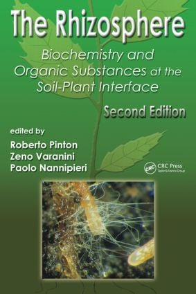 The Rhizosphere: Biochemistry and Organic Substances at the Soil-Plant Interface, Second Edition book cover