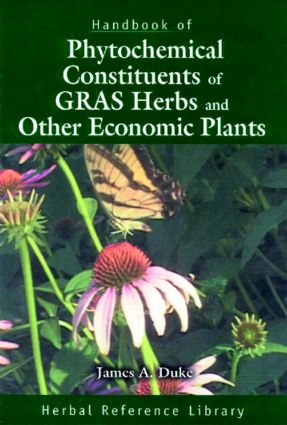 Handbook of Phytochemical Constituents of GRAS Herbs and Other Economic Plants: Herbal Reference Library book cover