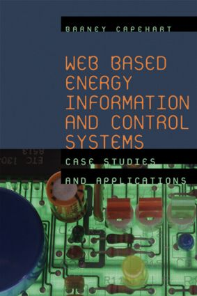 Web Based Energy Information and Control Systems: Case Studies and Applications (Hardback) book cover