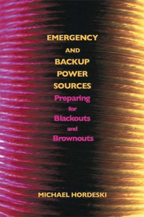 Emergency and Backup Power Sources: Preparing for Blackouts and Brownouts, 1st Edition (Hardback) book cover
