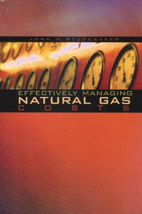 Effectively Managing Natural Gas Costs: 1st Edition (Hardback) book cover