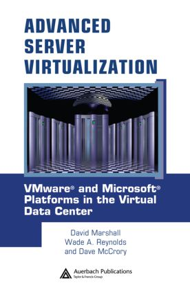 Advanced Server Virtualization: VMware and Microsoft Platforms in the Virtual Data Center, 1st Edition (Hardback) book cover