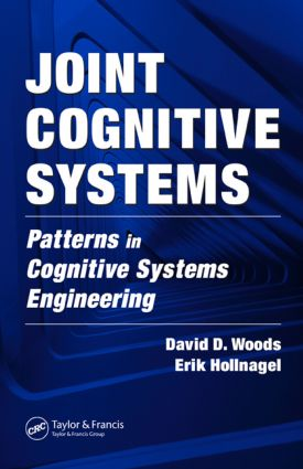 Joint Cognitive Systems: Patterns in Cognitive Systems Engineering, 1st Edition (Hardback) book cover
