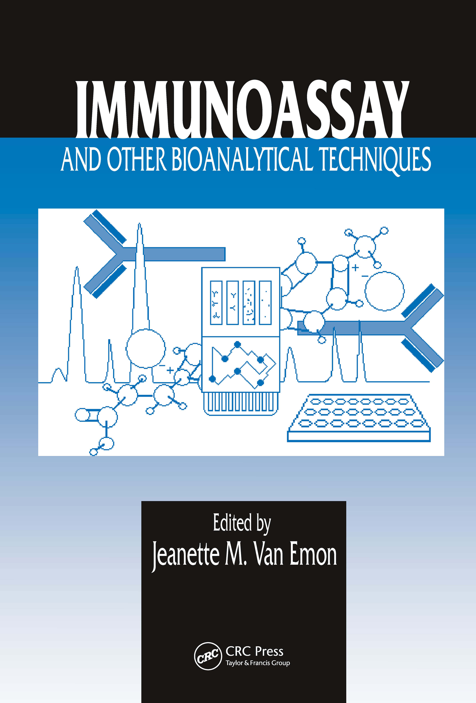 Immunoassay and Other Bioanalytical Techniques: 1st Edition (Hardback) book cover
