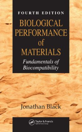 Biological Performance of Materials: Fundamentals of Biocompatibility, Fourth Edition, 4th Edition (Hardback) book cover