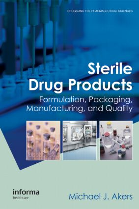Sterile Drug Products: Formulation, Packaging, Manufacturing and Quality, 1st Edition (Hardback) book cover
