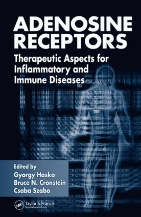 Adenosine Receptors: Therapeutic Aspects for Inflammatory and Immune Diseases, 1st Edition (Hardback) book cover