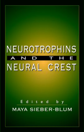 Neurotrophins and the Neural Crest: 1st Edition (Hardback) book cover