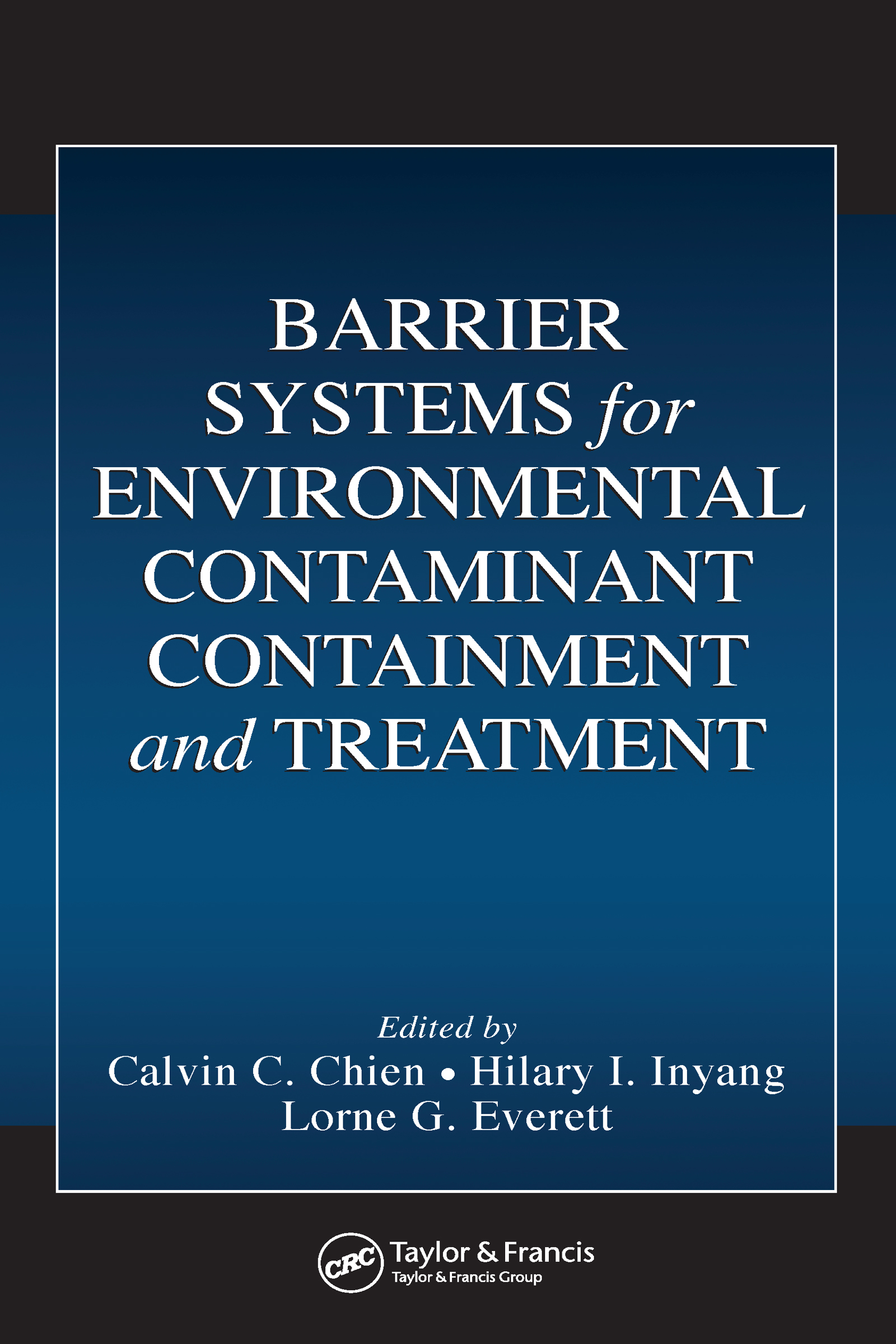 Barrier Systems for Environmental Contaminant Containment and Treatment: 1st Edition (Hardback) book cover