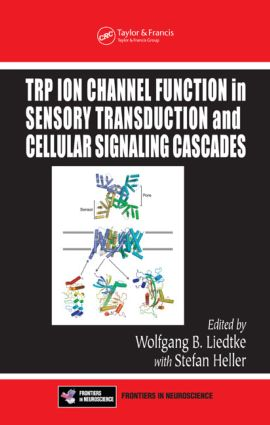 TRP Ion Channel Function in Sensory Transduction and Cellular Signaling Cascades book cover