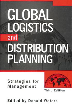 Global Logistics And Distribution Planning: Strategies for Management, 1st Edition (Hardback) book cover