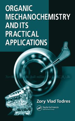 Organic Mechanochemistry and Its Practical Applications: 1st Edition (Hardback) book cover
