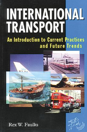 International Transport: An Introduction to Current Practices and Future Trends, 1st Edition (Paperback) book cover