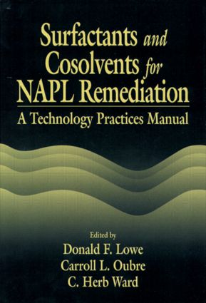 Surfactants and Cosolvents for NAPL Remediation A Technology Practices Manual: 1st Edition (Hardback) book cover