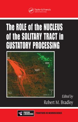 The Role of the Nucleus of the Solitary Tract in Gustatory Processing: 1st Edition (Hardback) book cover