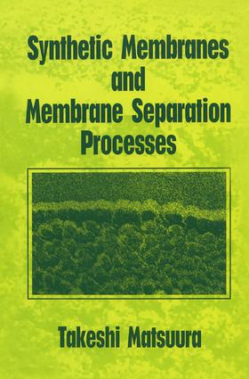 Synthetic Membranes and Membrane Separation Processes: 1st Edition (Hardback) book cover
