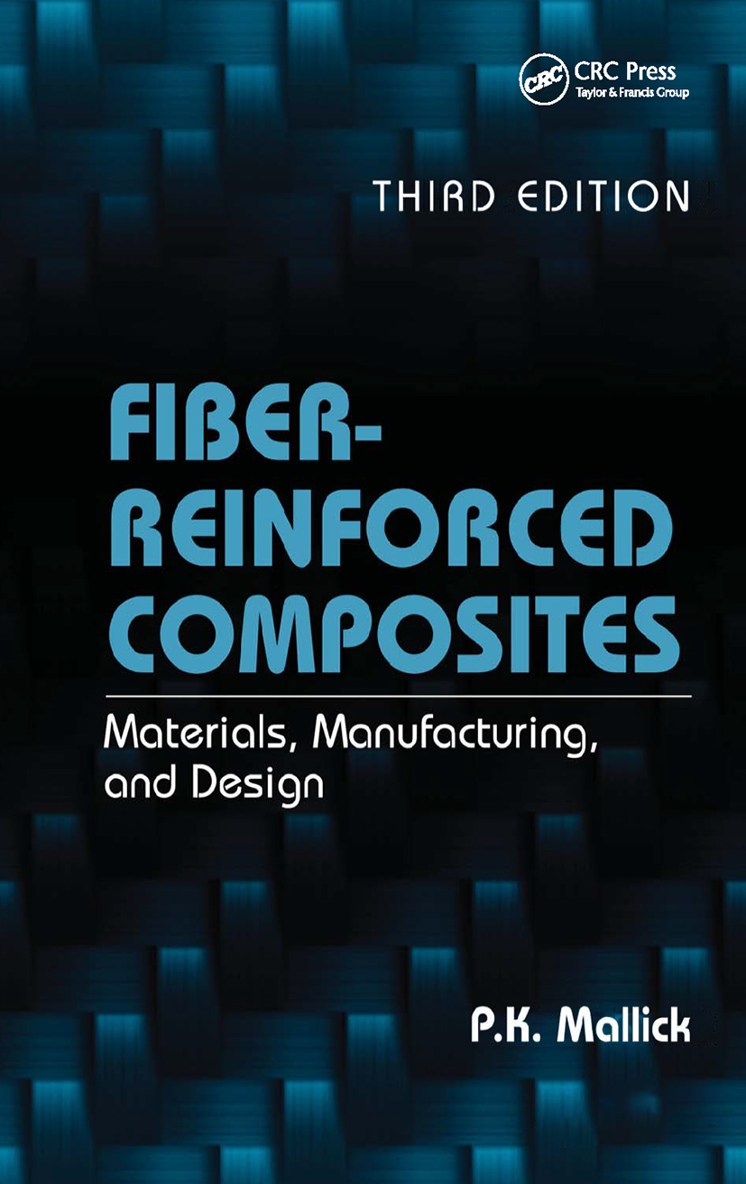 Fiber-Reinforced Composites: Materials, Manufacturing, and Design, Third Edition book cover